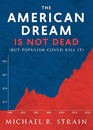 The American Dream Is Not Dead: